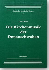 Die Kirchenmusik der Donauschwaben