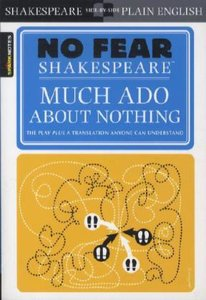 No Fear Shakespeare: Much Ado About Nothing