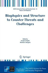 Biophysics and Structure to Counter Threats and Challenges