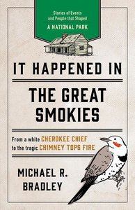 It Happened in the Great Smokies: Stories of Events and People T