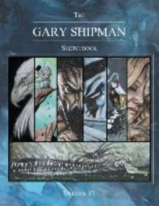 The Gary Shipman Sketchbook Volume 1