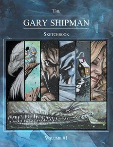 The Gary Shipman Sketchbook Volume 1