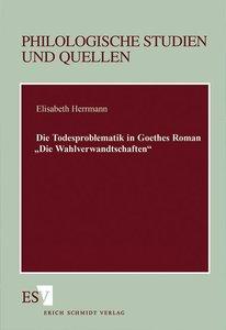 Die Todesproblematik in Goethes Roman 'Die Wahlverwandtschaften'