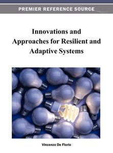 Innovations and Approaches for Resilient and Adaptive Systems