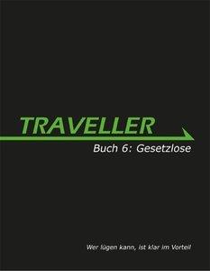 Traveller 06. Gesetzlose