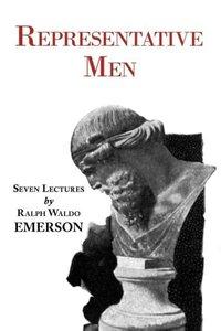 Representative Men - Seven Lectures by Emerson