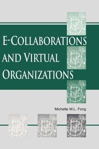 E-Collaboration and Virtual Organizations