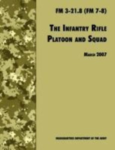 The Infantry Rifle and Platoon Squad