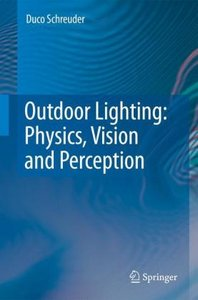 Outdoor Lighting: Physics, Vision and Perception
