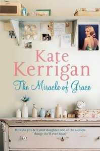 Kerrigan, K: The Miracle of Grace