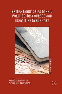 Extra-Territorial Ethnic Politics, Discourses and Identities in