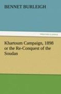 Khartoum Campaign, 1898 or the Re-Conquest of the Soudan