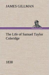 The Life of Samuel Taylor Coleridge 1838