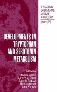 Developments in Tryptophan and Serotonin Metabolism