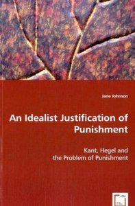 An Idealist Justification of Punishment