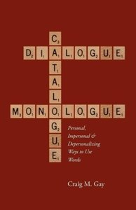 Dialogue, Catalogue & Monologue