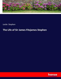 The Life of Sir James Fitzjames Stephen