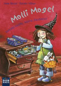Molli Mogel - Verrate nichts, kleine Zauberin!