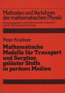 Mathematische Modelle für Transport und Sorption gelöster Stoffe