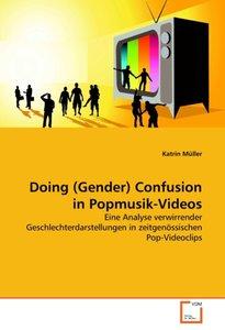 Doing (Gender) Confusion in Popmusik-Videos