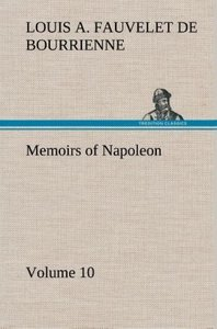 Memoirs of Napoleon - Volume 10