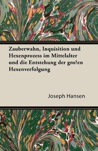 Zauberwahn, Inquisition Und Hexenprozess Im Mittelalter Und Die