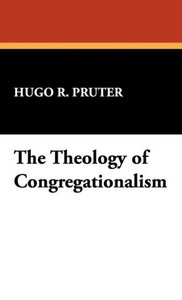 The Theology of Congregationalism