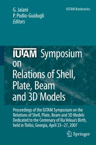 IUTAM Symposium on Relations of Shell, Plate, Beam and 3D Models