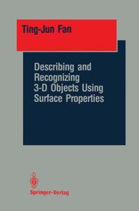 Describing and Recognizing 3-D Objects Using Surface Properties