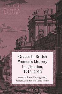 Greece in British Women\'s Literary Imagination, 1913-2013