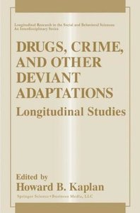 Drugs, Crime, and Other Deviant Adaptations