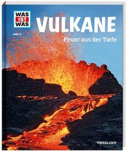 Was ist Was 57 Vulkane. Feuer aus der Tiefe