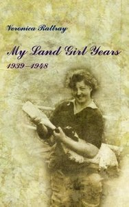 My Land Girl Years, 1939-1948
