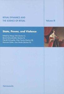 Ritual Dynamics and the Science of Ritual. Volume III: State, Po