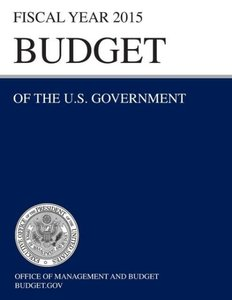 Budget of the U.S. Government Fiscal Year 2015 (Budget of the Un
