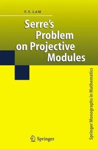Serre's Problem on Projective Modules