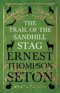 The Trail Of The Sandhill Stag - And 60 Drawings