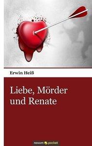 Liebe, Mörder und Renate