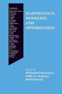 Maintenance, Modeling and Optimization