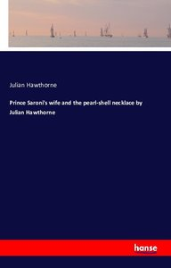 Prince Saroni\'s wife and the pearl-shell necklace