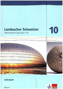 Lambacher Schweizer. Lösungen 10. Schuljahr. Ausgabe für Hessen