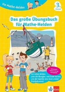 Die Mathe-Helden. Das große Übungsbuch für Mathe-Helden 3. Klass