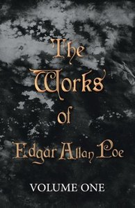 The Works of Edgar Allan Poe - Volume One