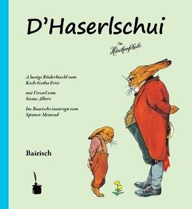 D'Haserlschui. Die Häschenschule -- bairisch