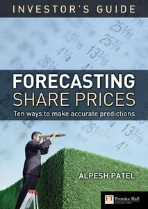 The Investor's Guide to Forecasting Share Prices