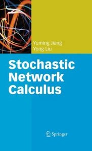 Stochastic Network Calculus