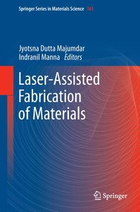 Laser-Assisted Fabrication of Materials