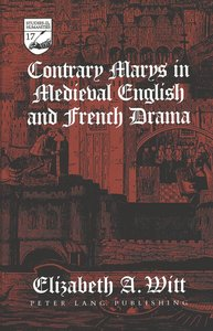 Contrary Marys in Medieval English and French Drama