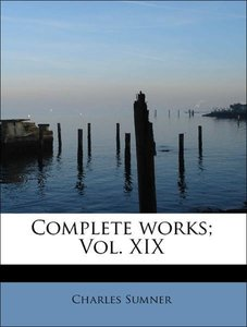Complete works; Vol. XIX