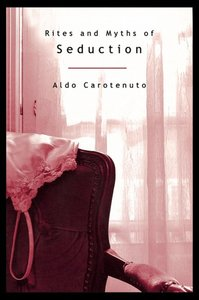 Rites and Myths of Seduction (P)